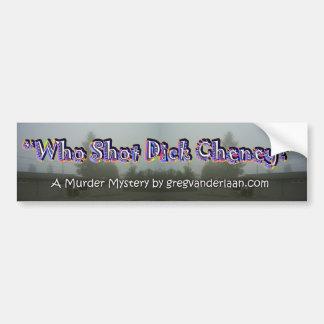 ¿Quién tiró a Dick Cheney? Etiqueta De Parachoque