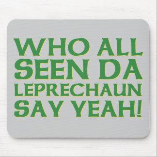 Quién todo el Leprechaun visto de DA dice sí Meme Alfombrilla De Raton