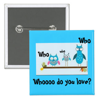 ¿Quién usted ama? Pin Cuadrado