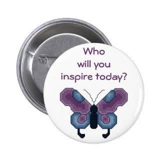 ¿Quién usted inspirará hoy? Botón de la mariposa Pin Redondo De 2 Pulgadas