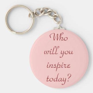 ¿Quién usted inspirará hoy? Llavero Redondo Tipo Pin