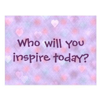 ¿Quién usted inspirará hoy? Postal