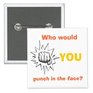 ¿Quién usted perforaría en la cara Pin