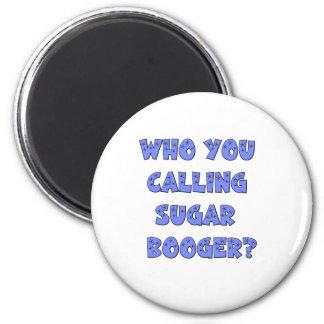 Quién usted que llama booger del azúcar imanes de nevera