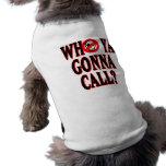 ¿Quién ya que va a llamar? Playera Sin Mangas Para Perro