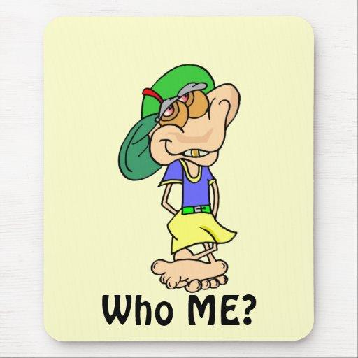 Quién yo Mousepad Alfombrilla De Ratones