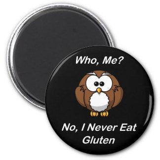 ¿Quién, yo?  No, yo nunca como el gluten Imán Redondo 5 Cm