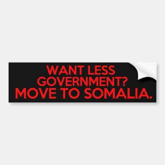 ¿Quiera a menos gobierno? Muévase a Somalia Pegatina Para Auto