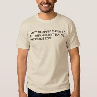 Quiera cambiar el mundo pero ningún código fuente playeras