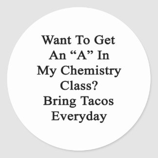 Quiera conseguir una A en mi clase de química trae Pegatina Redonda