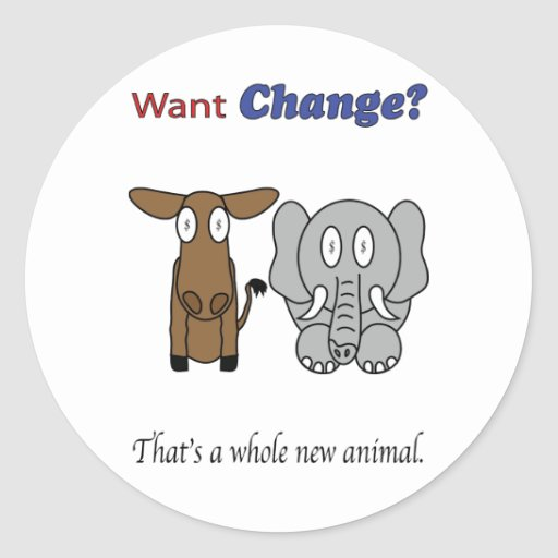 ¿Quiera el cambio?  Eso es un nuevo animal entero Pegatina Redonda