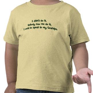 Quiera hablar al abuelo camiseta