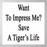 Quiera impresionarme reserva la vida de un tigre poster
