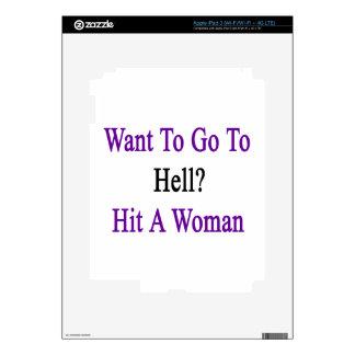 Quiera ir al infierno golpean a una mujer iPad 3 skins