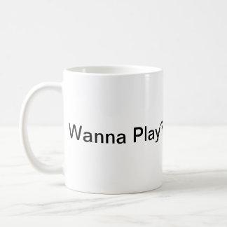 ¿Quiera jugar? taza
