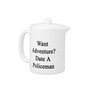 Quiera la fecha de la aventura un policía