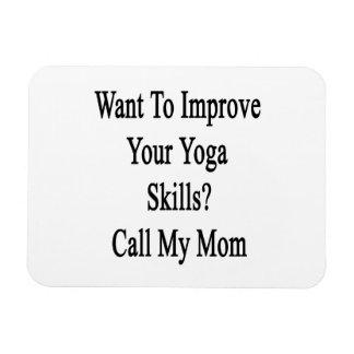 Quiera mejorar sus habilidades de la yoga llaman a imán