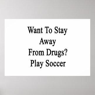 Quiera permanecer lejos de fútbol del juego de las póster
