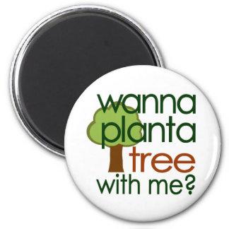 Quiera plantar un árbol conmigo imán para frigorifico