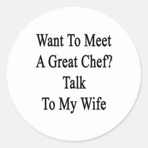 Quiera resolver una gran charla del cocinero a mi etiquetas redondas