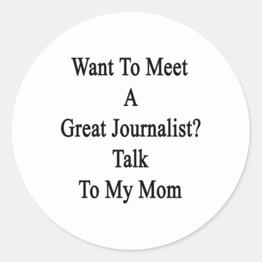 Quiera resolver una gran charla del periodista a pegatina redonda