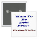 ¿Quiera ser deuda libre? Pin