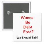 ¿Quiera ser deuda libre? Pins