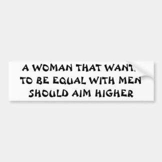 ¿Quiera ser igual con los hombres? ¡Apunte más Pegatina Para Auto