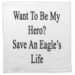 Quiera ser mi a la vida de Eagle del héroe reserva Servilleta