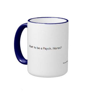 Quiera ser un Psych. ¿Enfermera? - Cualidades del Taza De Dos Colores