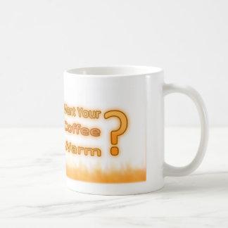 ¿Quiera su café caliente Taza De Café