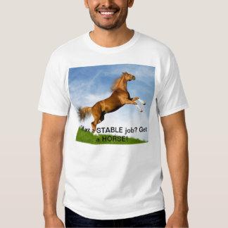 ¿Quiera un trabajo estable? ¡Consiga un caballo! Camisas