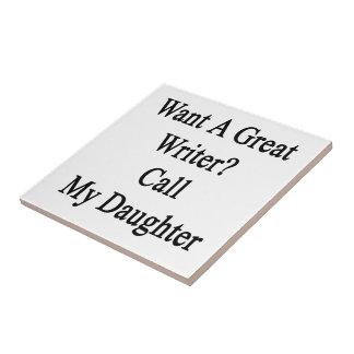 Quiera una gran llamada del escritor mi hija azulejo ceramica