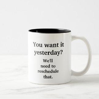 ¿Quiéralo ayer? Taza De Café
