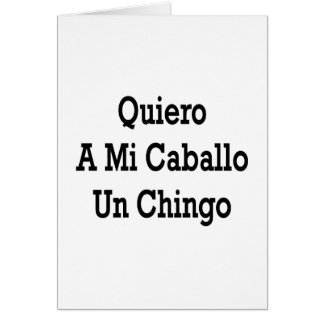 Quiero A Mi Caballo Un Chingo Cards