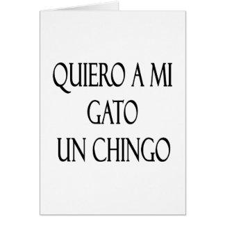 Quiero A Mi Gato Un Chingo Greeting Cards