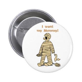 Quiero a mi momia divertida Halloween de la momia Pin Redondo De 2 Pulgadas