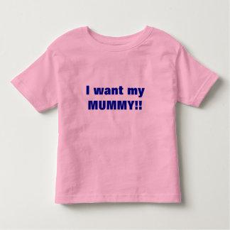 ¡Quiero a mi MOMIA!! Playera De Bebé