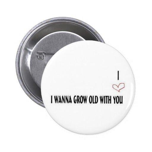 Quiero crecer viejo con usted el botón pins