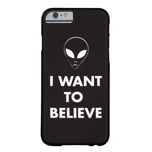 Quiero creer (el negro) funda de iPhone 6 barely there