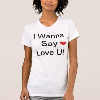 Quiero decir el amor U Remera