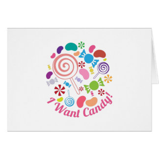 Quiero el caramelo tarjeta de felicitación
