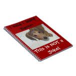 Quiero el cuaderno del perrito del tocino
