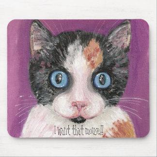 ¡Quiero ese ratón!! Mouse Pad