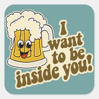 Quiero estar dentro usted cerveza divertida calcomanías cuadradas