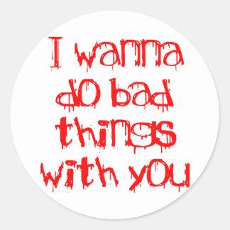 Quiero hacer malas cosas con usted etiquetas redondas
