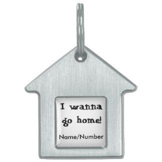 """""""Quiero ir a casa"""" placa de identificación de la Placas Mascota"""