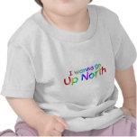 Quiero ir encima del norte - estilo del arco iris camiseta
