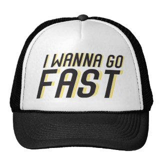 Quiero ir rápidamente gorra