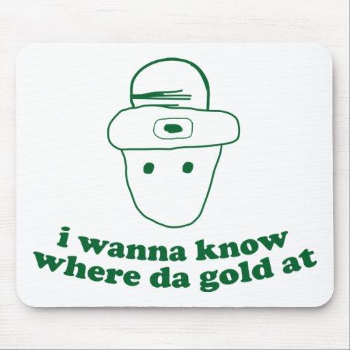 quiero saber en dónde oro de DA Tapete De Ratones